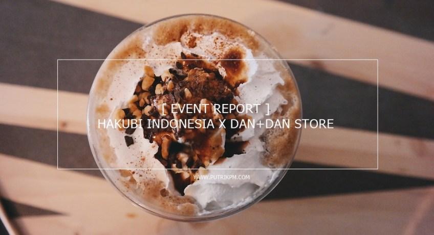 Hakubi Indonesia_DanDan Store_blogger gathering_HEADER