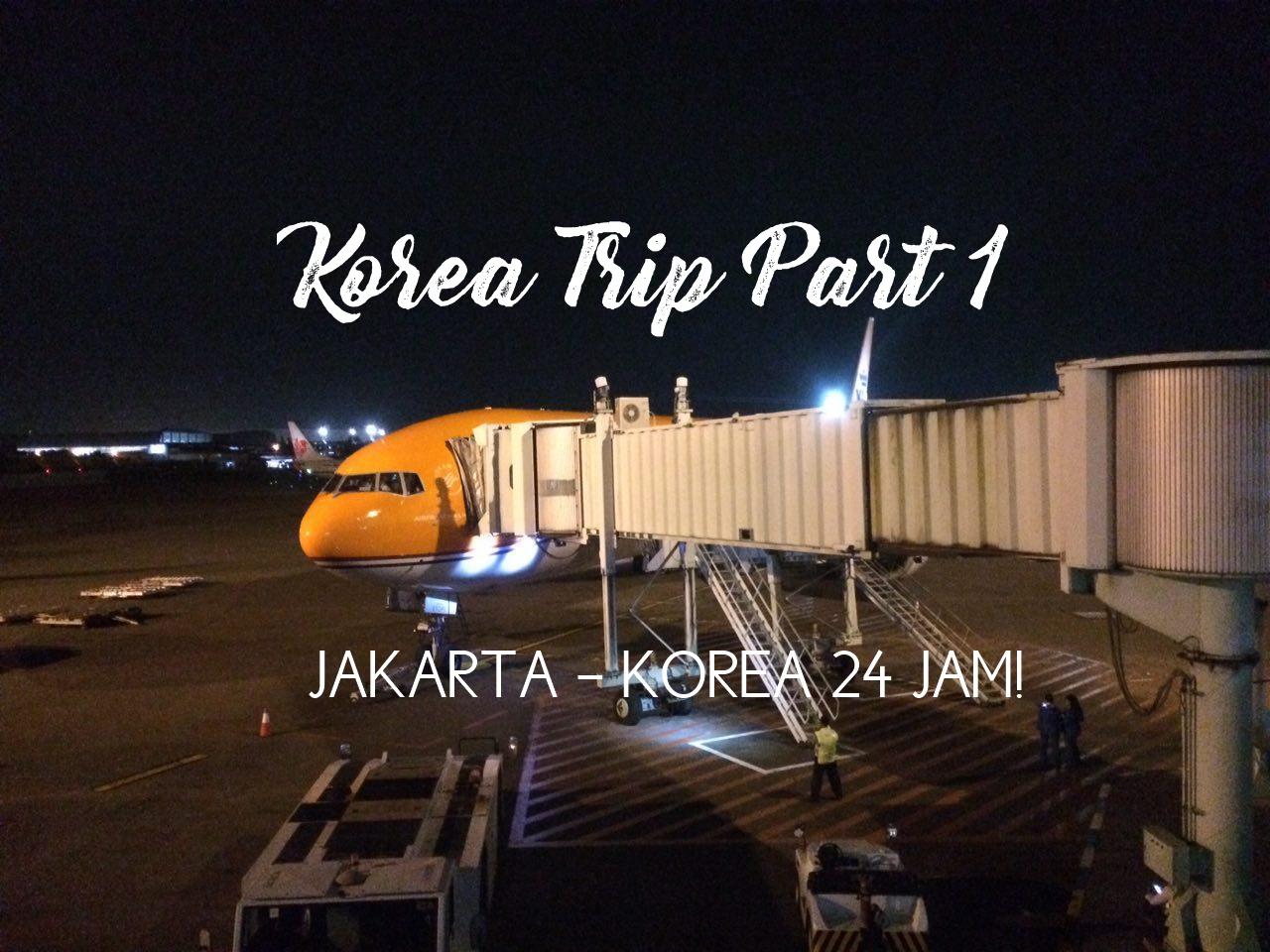 korea-trip-jakarta-korea-24-jam