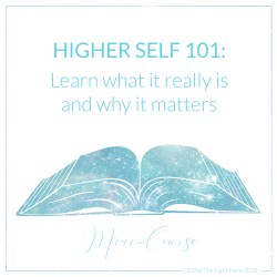 higher self, what is the higher self, higher self 101, soul, spiritual guidance