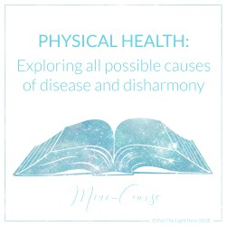 cause of illness, physical health, healing the physical body, root causes of disease, energy healing