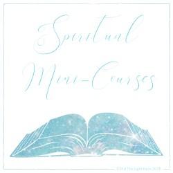Spiritual Mini-Courses