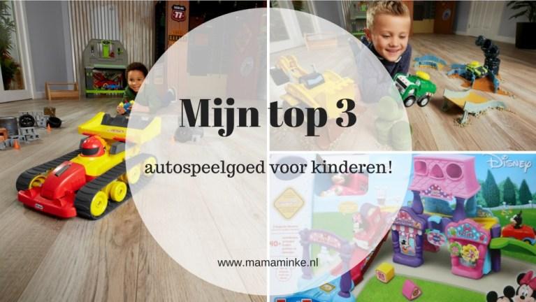 Mijn top 3 leukste autospeelgoed voor de kinderen