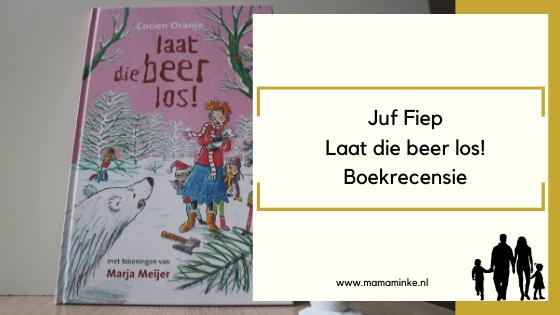 Boekrecensie Juf Fiep – laat die beer los!