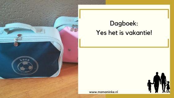 Dagboek: Yes het is vakantie!