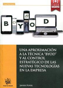 """Una aproximación a la técnica """"Byod"""" y al control estratégico de las nuevas tecnologás en la empresa"""