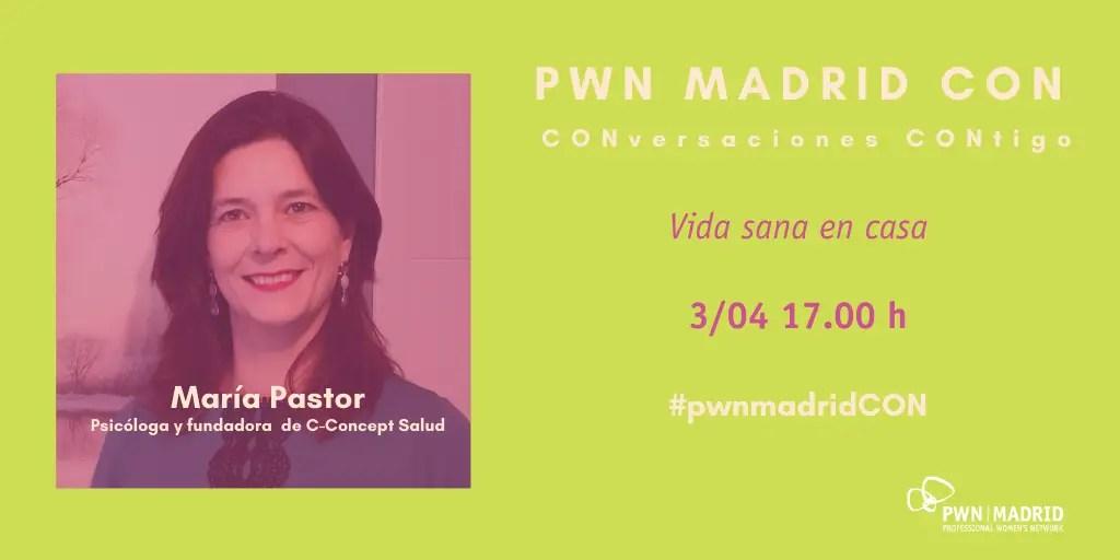 PWN Madrid CON María Pastor: Vida sana en casa