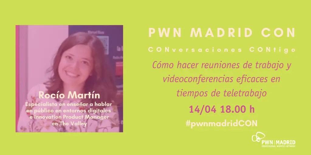PWN Madrid CON Rocío Martín: Cómo hacer reuniones de trabajo y videoconferencias eficaces en tiempos de teletrabajo