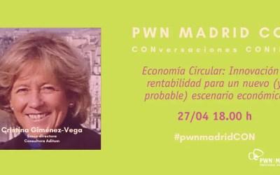 PWN Madrid CON Cristina Giménez-Vega   Economía Circular: Innovación y rentabilidad para un nuevo (y probable) escenario económico