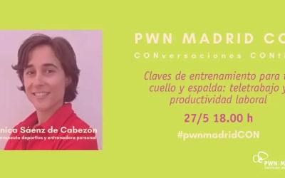 PWN Madrid CON Mónica Sáenz de Cabezón | Claves de entrenamiento para tu cuello y espalda: teletrabajo y productividad laboral