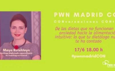 PWN MADRID CON MAYA ROTSHTEYN |De las dietas que no funcionan y la ansiedad hacía la alimentación intuitiva