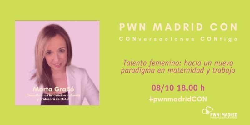 PWN CON MARTA GRAÑÓ | Talento femenino: hacia un nuevo paradigma en maternidad y trabajo