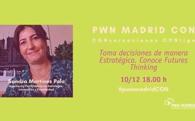 PWN MADRID CON | TOMA DECISIONES DE FORMA ESTRATÉGICA. CONOCE FUTURES THINKING