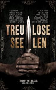 Treulose Seelen: Eine Fantasy-Anthologie