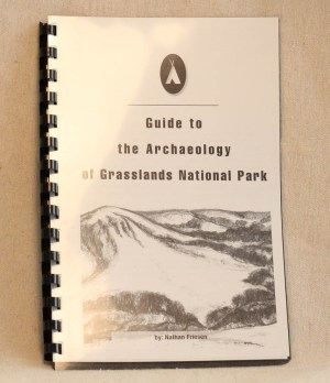 Guide to Archaeology of Grasslands National Park