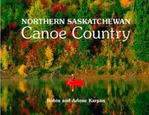 Northern Saskatchewan: Canoe Country