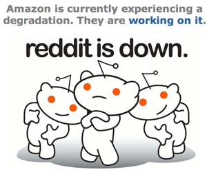 AWS is currently experiencing a degredation - reddit is down.