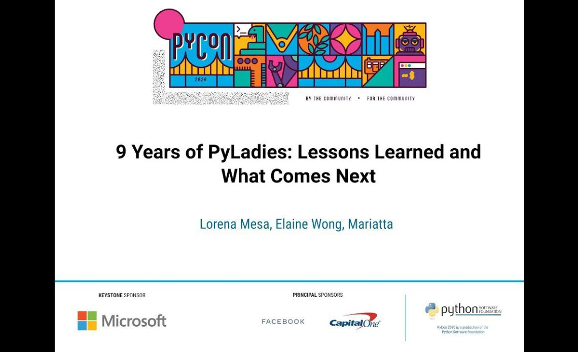 learn-python-with-9-years-of-pyladies-lessons-learned-and-what-comes-next-by-lorena-mesa-elaine-wong-and-mariatta-pycon-2020-video