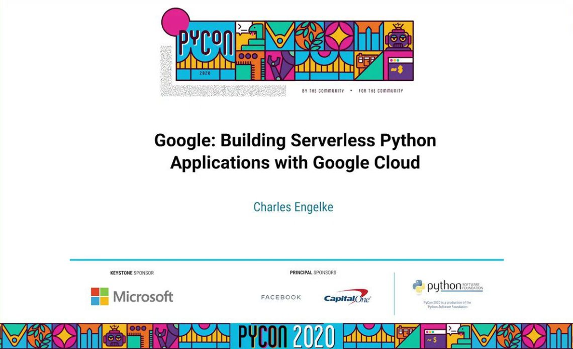learn-python-with-serverless-python-applications-with-google-cloud-by-charles-engelke-pycon-2020-video