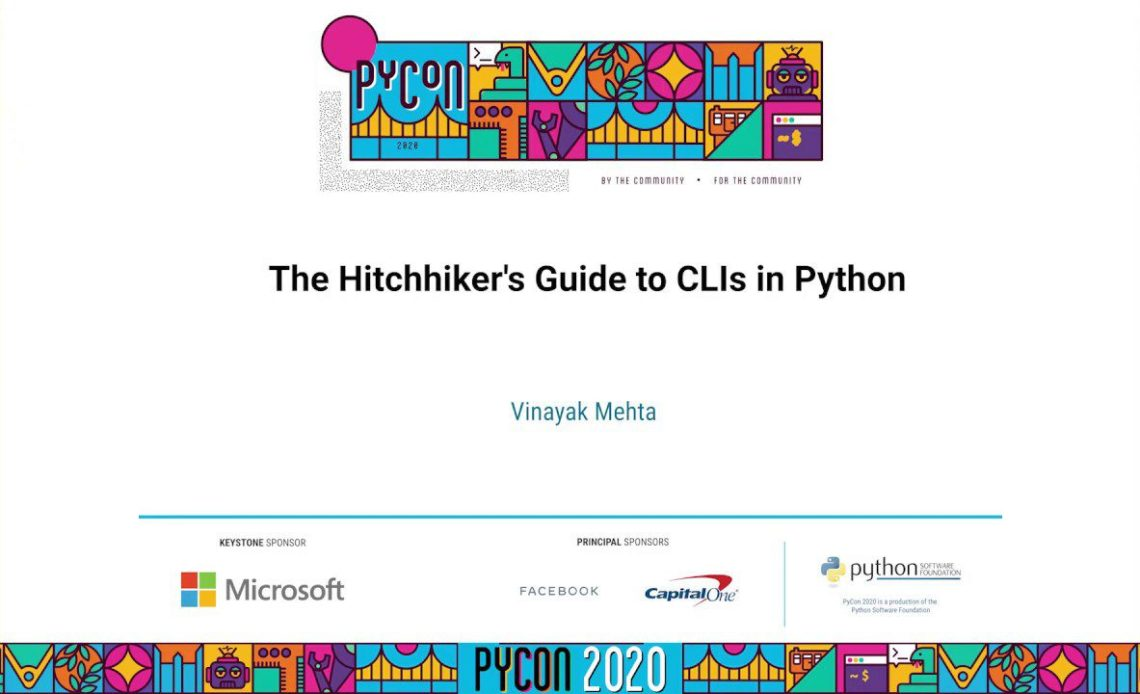 learn-python-with-the-hitchhikers-guide-to-clis-in-python-by-vinayak-mehta-pycon-2020-video