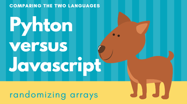 Randomize an array in javascript and in Python | python