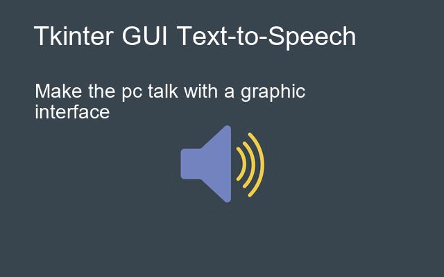 Tkinter's GUI to Speak