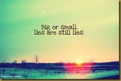 Small lies, big lies - it's all lies
