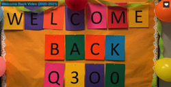 Read more about the article Q300 Welcome Back Video for 2020-2021