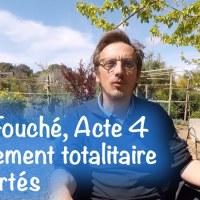 Q VIDÉOS - Louis Fouché, acte 4 : Déferlement totalitaire & libertés.