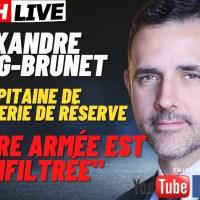 """Le Capitaine Alexandre Juving-Brunet nous expliquait que : """"L'armée est infiltrée"""""""