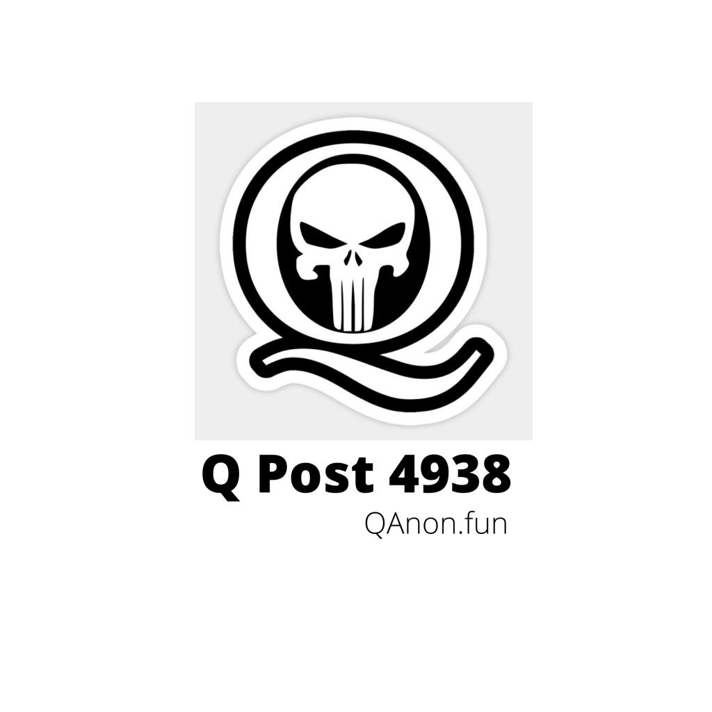 Q Post 4938 Qanon.fun