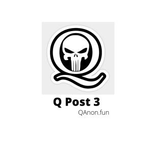 Q Post 3 - QAnon.fun