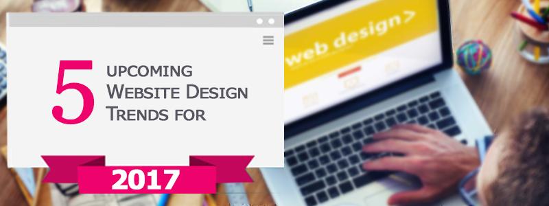5 upcoming Website Design Trends for 2017