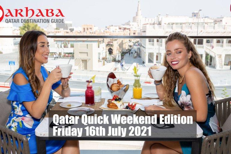 Qatar Quick Weekend Edition Friday 16th July 2021