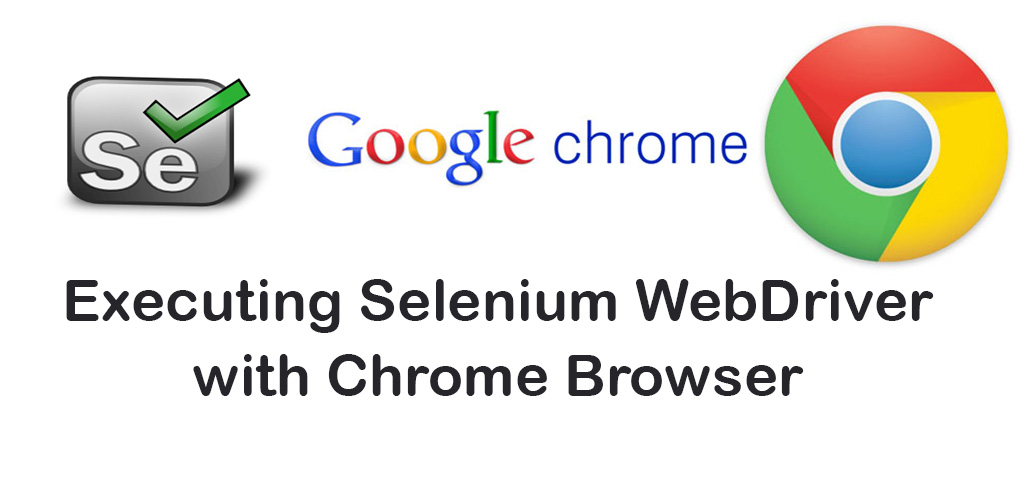 executing Selenium WebDriver scripts with chrome Driver