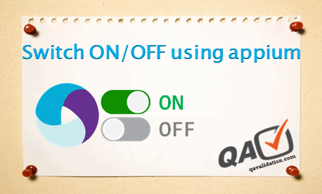 How to switch ON/OFF settings using appium - qavalidation