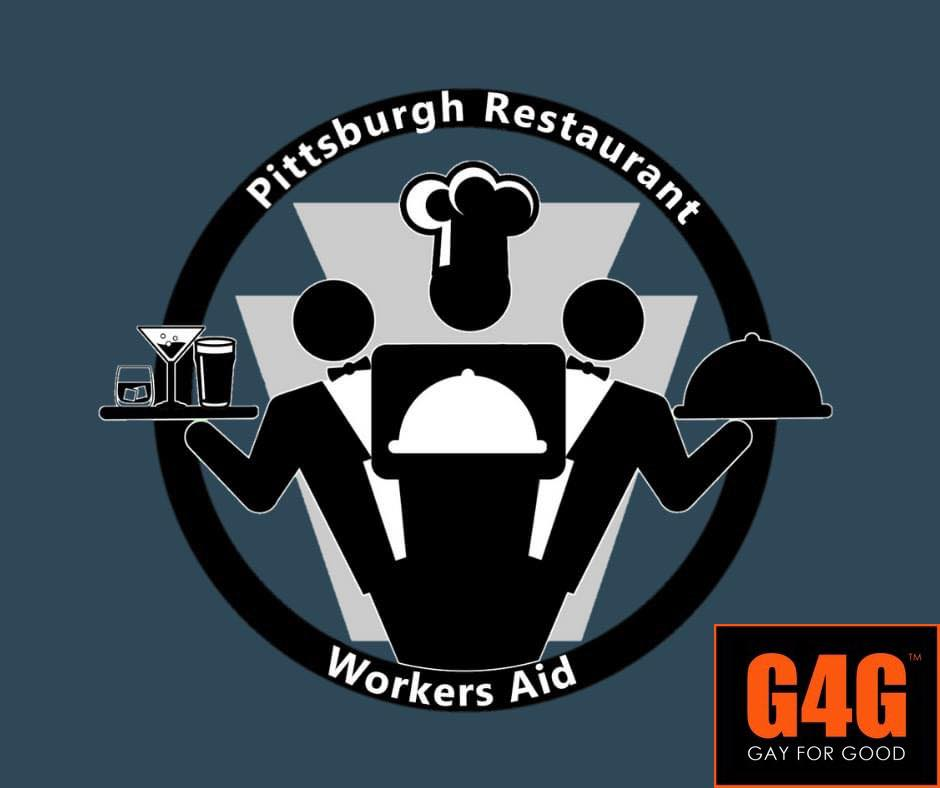 Gay 4 Good PGH with PITTSBURGH RESTAURANT WORKER'S AID