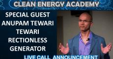 Special Guest Anupam Tewari Reactionless Generator Live Call Sunday December 16 2018