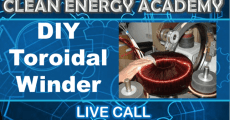 DIY Toroidal Winder Live Call Clean Energy Academy Sunday March 28 2021 5PM EST