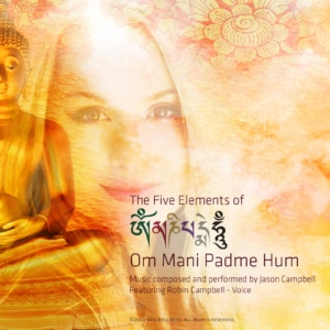 Jason Campbell - 5 Elements of Om Mani Padme Hum
