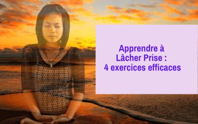 Apprendre à Lâcher Prise : 4 exercices efficaces