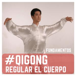 Practicar Qigong: regular el cuerpo