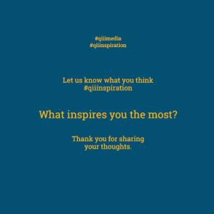 What inspires you the most?