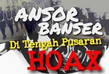 Photo of Ansor dan Banser Ditengah Pusaran Hoax