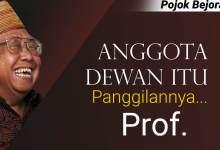 Photo of Rahasia Kenapa Anggota Dewan Itu Dipanggil Prof.