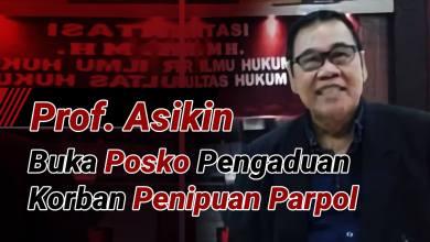 Photo of Prof. Asikin, Buka Posko Pengaduan Korban Penipuan Partai Politik