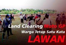 Photo of Land Clearing Moto GP Dijaga Ketat, Warga Lanjut Melawan Ke Jalur Hukum.