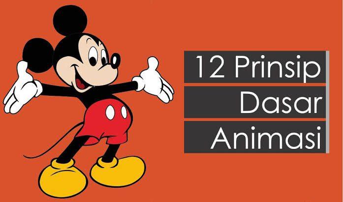 12 Prinsip Animasi Harus Dipahami Dulu Sebelum Jadi Animator