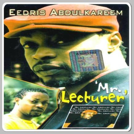 Eedris Abdulkareem Mr Lecturer