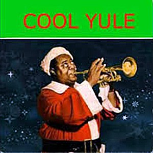 Louis Armstrong Cool Yule