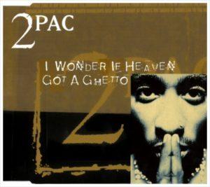 2Pac I Wonder If Heaven Got a Ghetto
